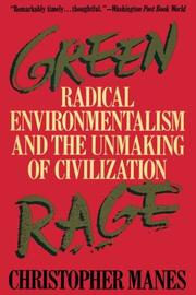 GREEN RAGE: Radical Environmentalism and the Unmaking of Civilization by Christopher Manes