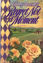 REGRET NOT A MOMENT by Nicole McGehee