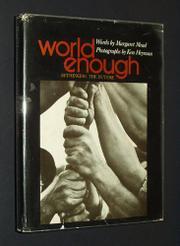 WORLD ENOUGH by Ken Heyman