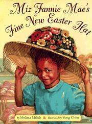 MIZ FANNIE MAE'S FINE NEW EASTER HAT by Melissa Milich