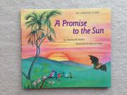 A PROMISE TO THE SUN by Tololwa Marti Mollel