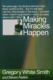 MAKING MIRACLES HAPPEN by Gregory White Smith