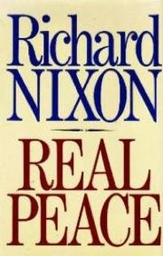 REAL PEACE by Richard Nixon