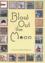 BLOW OUT THE MOON by Libby Koponen