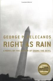 RIGHT AS RAIN by George Pelecanos