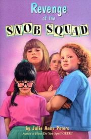 REVENGE OF THE SNOB SQUAD by Julie Anne Peters