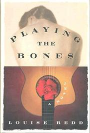 PLAYING THE BONES by Louise Redd