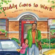 DADDY GOES TO WORK by Jabari Asim