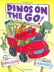DINOS ON THE GO! by Karma Wilson
