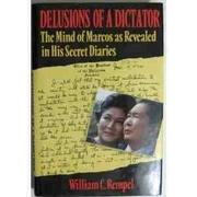 DELUSIONS OF A DICTATOR by William C. Rempel