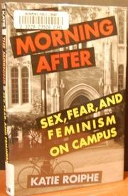 THE MORNING AFTER by Katie Roiphe
