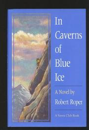 IN CAVERNS OF BLUE ICE by Robert Roper
