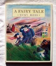 A FAIRY TALE by Tony  Ross