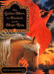 Book Cover for THE GOLDEN MARE, THE FIREBIRD, AND THE MAGIC RING