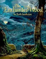 THE ENCHANTED WOOD by Ruth Sanderson