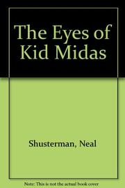 THE EYES OF KID MIDAS by Neal Shusterman