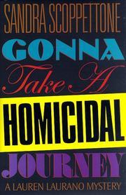 GONNA TAKE A HOMICIDAL JOURNEY by Sandra Scoppettone
