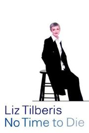 NO TIME TO DIE by Liz Tilberis