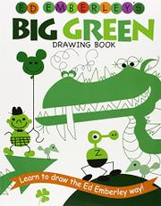 ED EMBERLEY'S BIG GREEN DRAWING BOOK by Ed Emberley