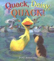 QUACK, DAISY, QUACK! by Jane Simmons
