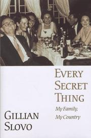 EVERY SECRET THING by Gillian Slovo