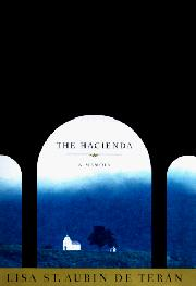THE HACIENDA by Lisa St. Aubin de Terán