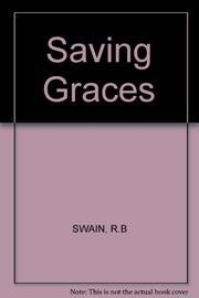 SAVING GRACES by Roger B. Swain