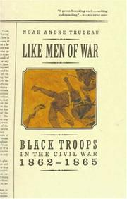 LIKE MEN OF WAR by Noah Andre Trudeau