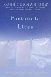 FORTUNATE LIVES by Robb Forman Dew