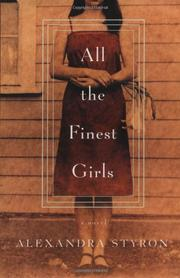 ALL THE FINEST GIRLS by Alexandra Styron
