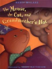 THE MOUSE, THE CAT, AND GRANDMOTHER'S HAT by Nancy Willard