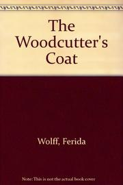 THE WOODCUTTER'S COAT by Ferida Wolff