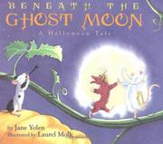 BENEATH THE GHOST MOON by Jane Yolen