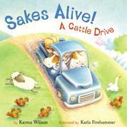 SAKES ALIVE! by Karma Wilson