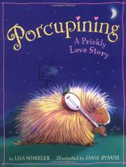 PORCUPINING by Lisa Wheeler