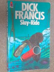 SLAY-RIDE by Dick Francis