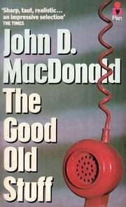 THE GOOD OLD STUFF by John D. MacDonald