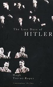 THE LAST DAYS OF HITLER by H.R. Trevor- Roper
