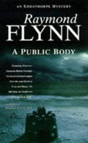 A PUBLIC BODY by Raymond Flynn