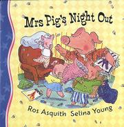 MRS. PIG'S NIGHT OUT by Ros Asquith