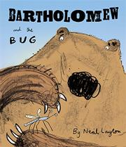 BARTHOLOMEW AND THE BUG by Neal Layton