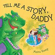 TELL ME A STORY, DADDY by Moira Kemp