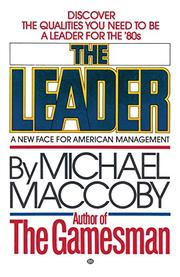 THE LEADER: A New Face for American Management by Michael Maccoby