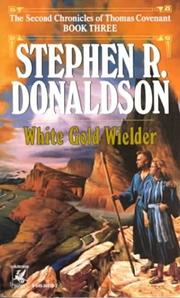 WHITE GOLD WIELDER by Stephen R. Donaldson