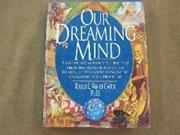 OUR DREAMING MIND by Robert L. Van de Castle