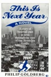 THIS IS NEXT YEAR by Philip Goldberg