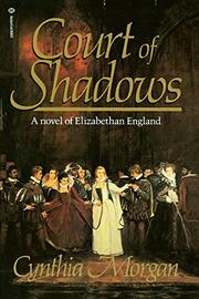 COURT OF SHADOWS by Cynthia Morgan