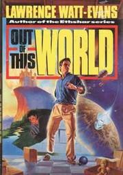 OUT OF THIS WORLD by Lawrence Watt-Evans