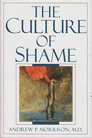 THE CULTURE OF SHAME by Andrew P. Morrison