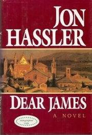 DEAR JAMES by Jon Hassler